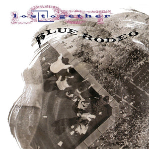 Blue Rodeo - Lost TogetherVinyl