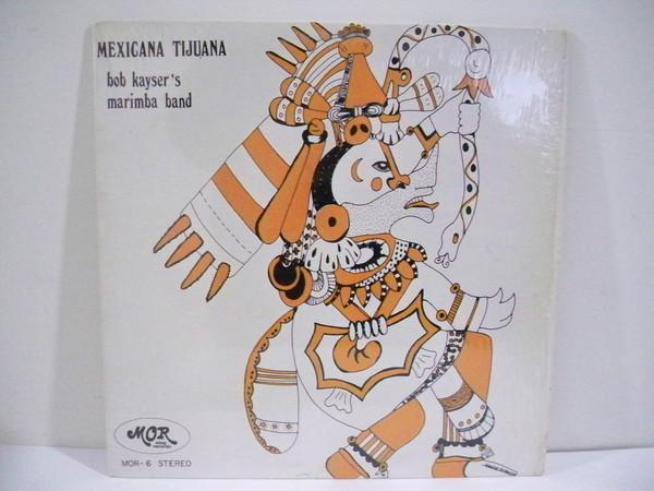 Bob Kayser's Marimba Band - Mexicana Tijuana (LP, Album, Used)Used Records