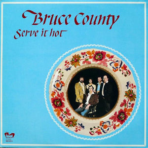 Bruce County - Serve It Hot (LP, Album, Used)Used Records