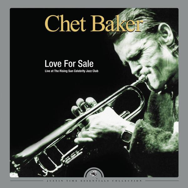 Chet Baker - Love For Sale: Live at the Rising Sun Celebrity Club (2LP, Limited Edition, Reissue)Vinyl