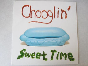 Chooglin' - Sweet TimeVinyl