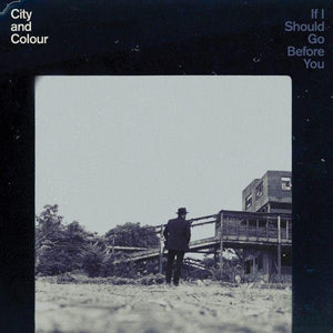 City And Colour - If I Should Go Before You (2LP)Vinyl