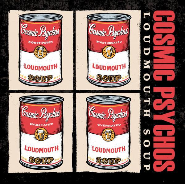 Cosmic Psychos - Loudmouth Soup (Limited Edition)Vinyl