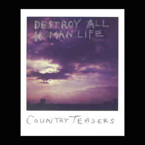 Country Teasers - Destroy All Human Life (Repress)Vinyl
