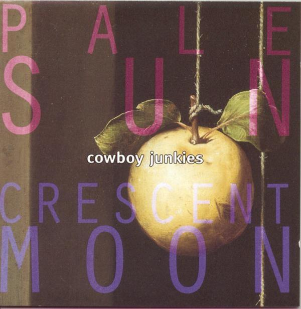 Cowboy Junkies - Pale Sun, Crescent Moon (2LP, Reissue)Vinyl