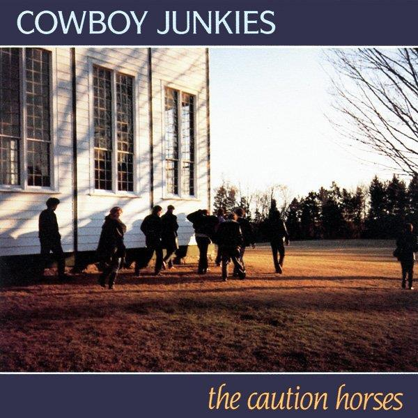 Cowboy Junkies - The Caution HorsesVinyl