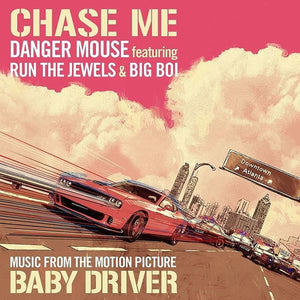 Danger Mouse Featuring Run The Jewels & Big Boi - Chase Me (Music From The Motion Picture Baby Driver) (Maxi-Single, Limited Edition)Vinyl