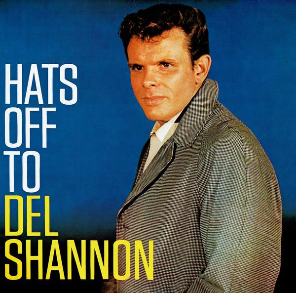 Del Shannon - Hats Off To Del Shannon (LP, Album, RE, Used)Used Records