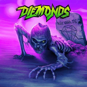 Diemonds - Never Wanna Die (Green vinyl)Vinyl