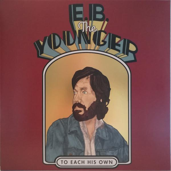 E. B. The Younger - To Each His Own (Limited Edition)Vinyl