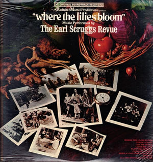Earl Scruggs Revue - Where The Lilies Bloom Original Soundtrack Recording (LP, Album, Used)Used Records