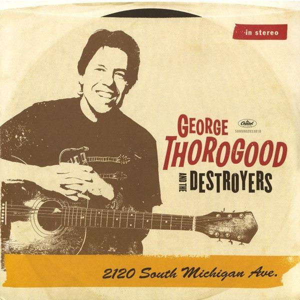 George Thorogood & The Destroyers - 2120 South Michigan Ave. (2LP, Limited Edition)Vinyl