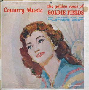 Goldie Fields - Country Music: The Golden Voice Of Goldie Fields (LP, Album, Used)Used Records