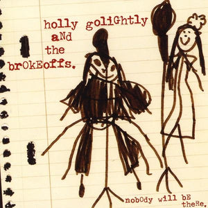 Holly Golightly And The Brokeoffs - Nobody Will Be ThereVinyl