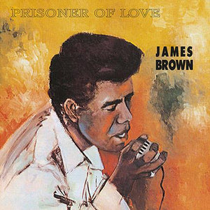James Brown - Prisoner Of Love (Reissue)Vinyl