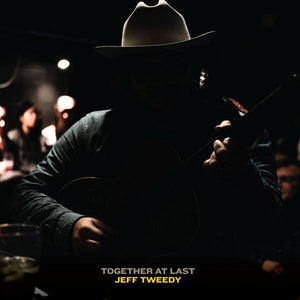 Jeff Tweedy - Together At Last (Loft Acoustic Session I)Vinyl