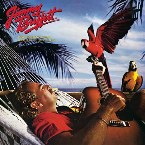 Jimmy Buffett - Songs You Know By Heart - Jimmy Buffett's Greatest Hit(s) (Reissue)Vinyl