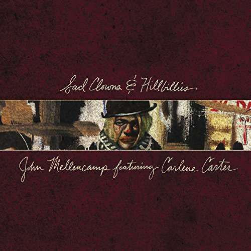 John Mellencamp Featuring Carlene Carter - Sad Clowns & HillbilliesVinyl