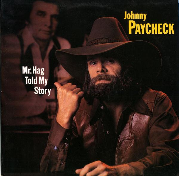 Johnny Paycheck - Mr. Hag Told My Story (LP, Album, RE, Used)Used Records
