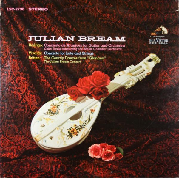 "Julian Bream - Concierto De Aranjuez For Guitar And Orchestra / Concerto For Lute And Strings / The Courtly Dances From ""Gloriana"" (LP, Album, Used)Used Records"