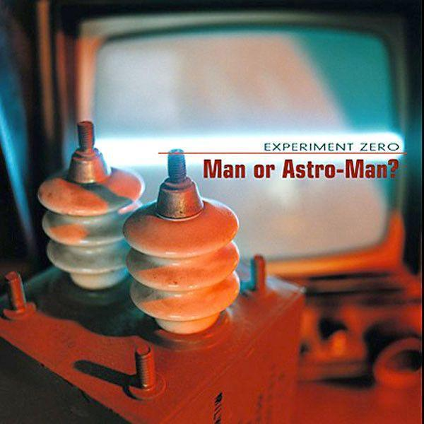 Man Or Astro-Man? - Experiment Zero (Repress)Vinyl