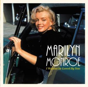 Marilyn Monroe - I Wanna Be Loved By You (Compilation, Remastered)Vinyl