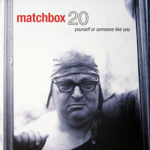 Matchbox 20 - Yourself Or Someone Like YouVinyl