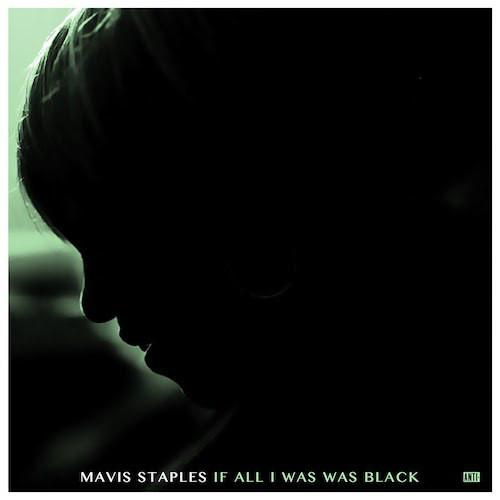 Mavis Staples - If All I Was Was BlackVinyl