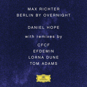 Max Richter / Daniel Hope - Berlin By OvernightVinyl