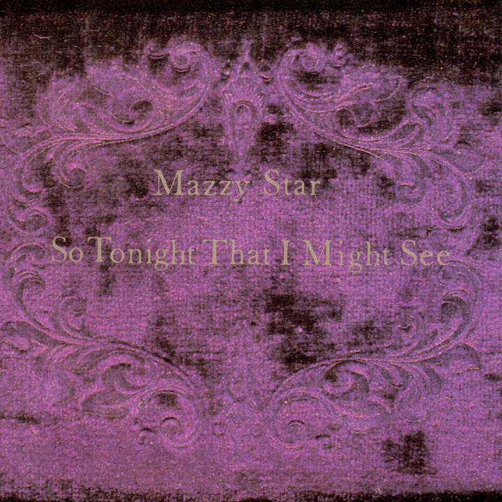 Mazzy Star - So Tonight That I Might See (Reissue)Vinyl