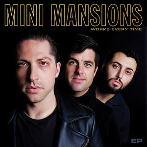 Mini Mansions - Works Every Time (45 RPM, EP)Vinyl