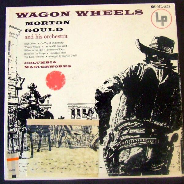 Morton Gould And His Orchestra - Wagon Wheels (LP, Album, Used)Used Records