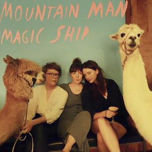 Mountain Man - Magic Ship (Limited Edition)Vinyl