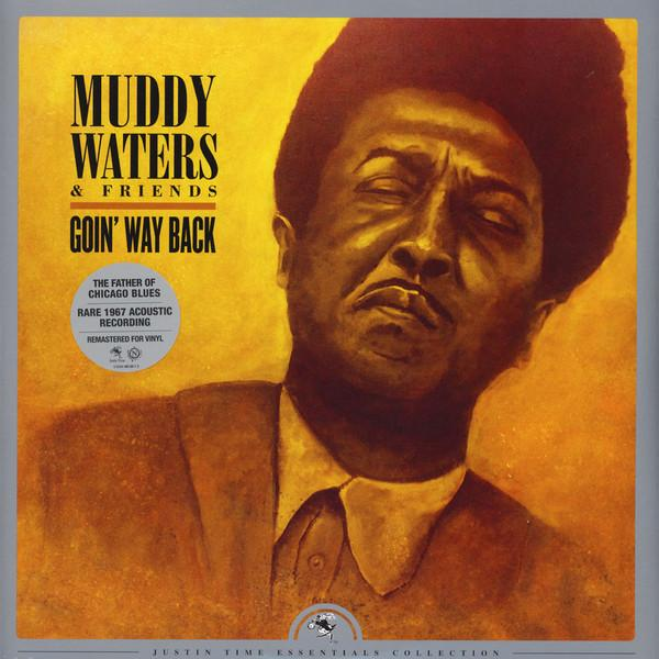 Muddy Waters - Muddy Waters & Friends - Goin' Way Back (Remastered)Vinyl