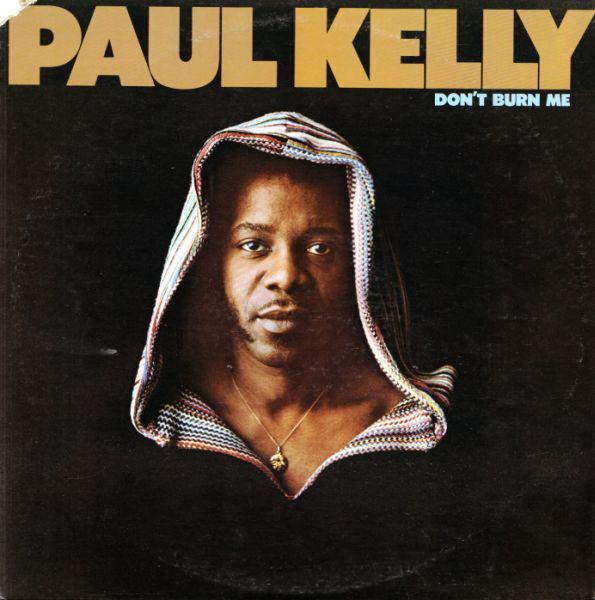 Paul Kelly - Don't Burn Me (LP, Album, Used)Used Records