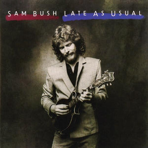 Sam Bush - Late As Usual (LP, Album, Used)Used Records