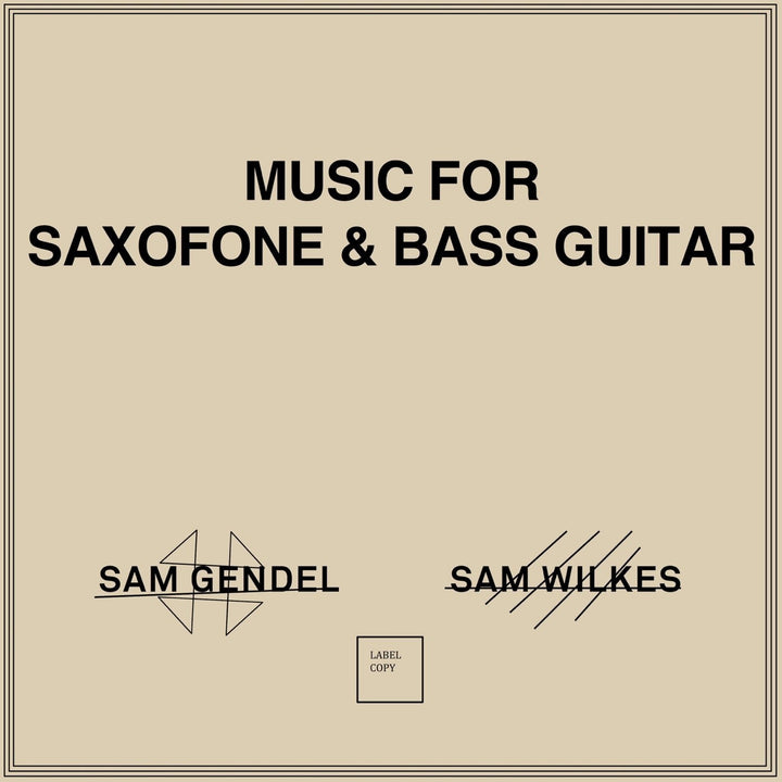 Sam Gendel & Sam Wilkes - Music For Saxofone & Bass GuitarVinyl