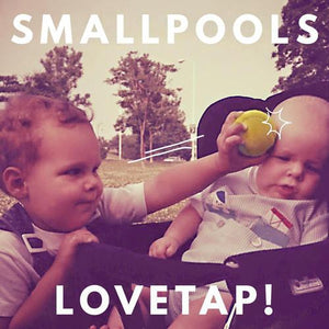 Smallpools - Lovetap!Vinyl