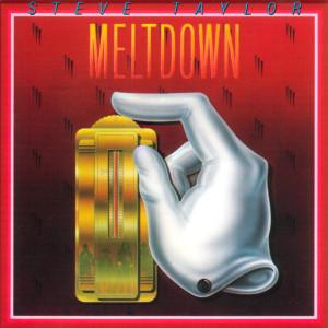Steve Taylor - Meltdown (LP, Album, Used)Used Records