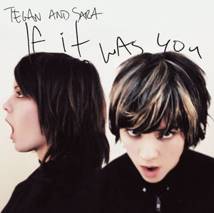 Tegan and Sara - If It Was You (Reissue)Vinyl