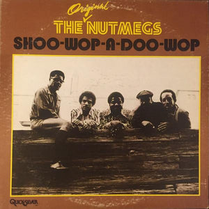 The Original Nutmegs - Shoo-Wop-A-Doo-Wop (LP, Album, Used)Used Records