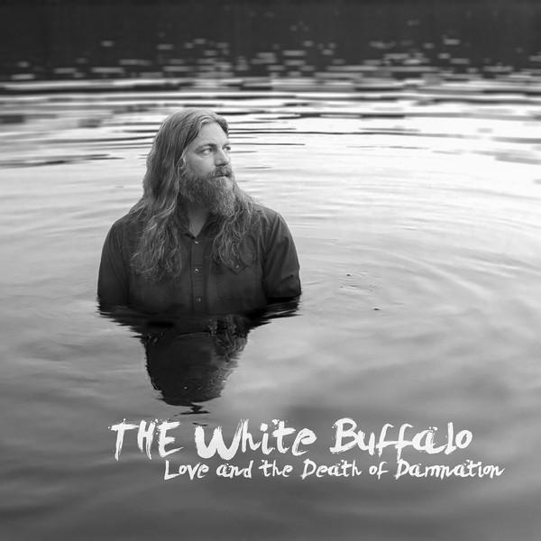 The White Buffalo - Love And The Death Of DamnationVinyl