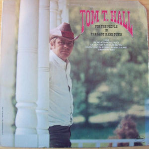 Tom T. Hall - For The People In The Last Hard Town (LP, Album, Used)Used Records