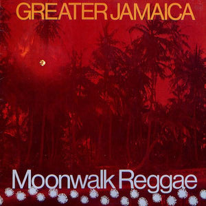 Tommy McCook & The Supersonics - Greater Jamaica - Moonwalk Reggae (LP, Album, Used)Used Records