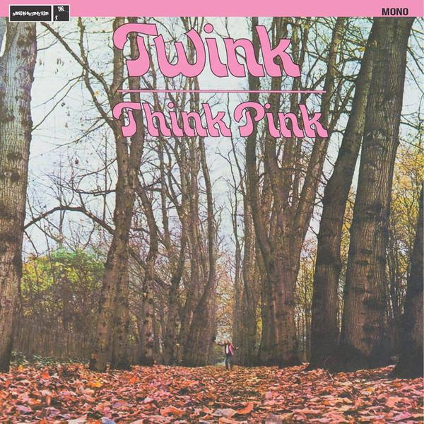 Twink - Think Pink (Mono Edition) (Limited Edition, Reissue)Vinyl