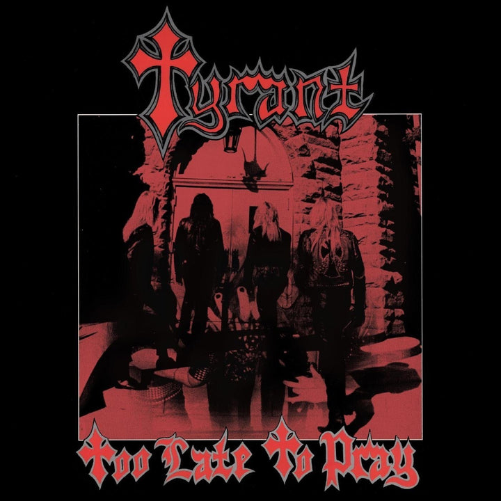 Tyrant - Too Late To Pray(Reissue)Vinyl