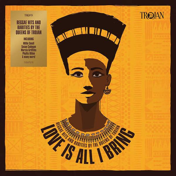 Various - Love Is All I Bring - Reggae Hits And Rarities By The Queens Of Trojan (2LP)Vinyl