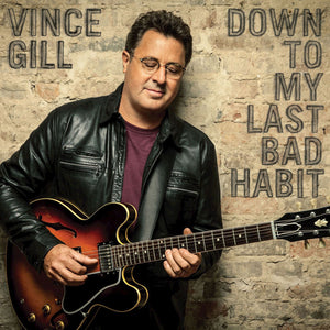 Vince Gill - Down To My Last Bad Habit (Limited Edition)Vinyl