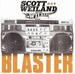 Weiland, Scott And The Wildabouts - BlasterVinyl