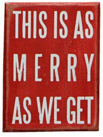 "Box Sign-As Merry As We Get-CHRISTMAS GIFTS-primitives by kathy-3"" x 4""-Multi-Chic Boutique and Gift Emporium"